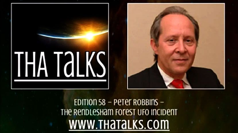 THA Talks - Peter Robbins – The Rendlesham Forest UFO incident